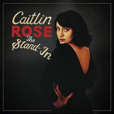 Caitlin Rose - Stand-In
