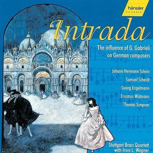 Stuttgart Brass Quartet: Intrada - The Influence Of G. Gabrieli On German Composers