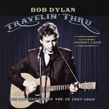 Travelin' Thru, 1967 - 1969: The Bootleg Series, Vol. 15 [Import]