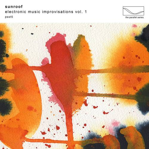 Sunroof - Electronic Music Improvisations Vol. 1 [Limited Edition Clear LP]