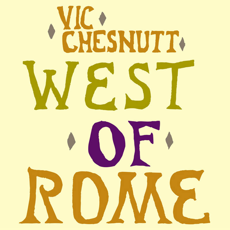 Vic Chesnutt West of Rome