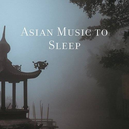Asian Music To Sleep: Oriental Sounds Helpful In Falling Into A Healthy And Restful Sleep