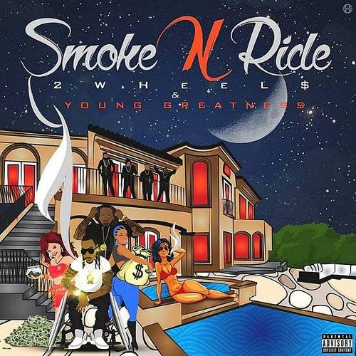Smoke & Ride (Feat. Young Greatness)