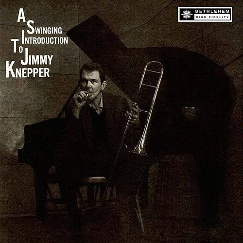 A Swinging Introduction To Jimmy Knepper (2013 Remastered Version)