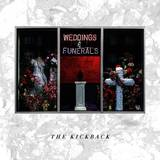 The Kickback - Weddings & Funerals