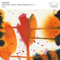 Sunroof - Electronic Music Improvisations Vol. 1