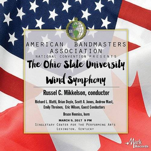 2017 American Bandmasters Association: The Ohio State University Wind Symphony (Live)