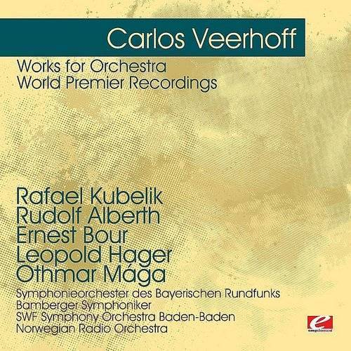 Veerhoff: Works For Orchestra-World Premier Record