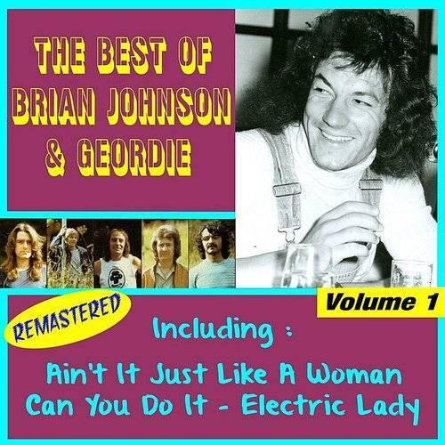 The Best Of Geordie, Vol. 1 (Feat. Brian Johnson) [Remastered]