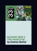 Book Spotlight: 33 1/3 - Bizarre Ride II The Pharcyde