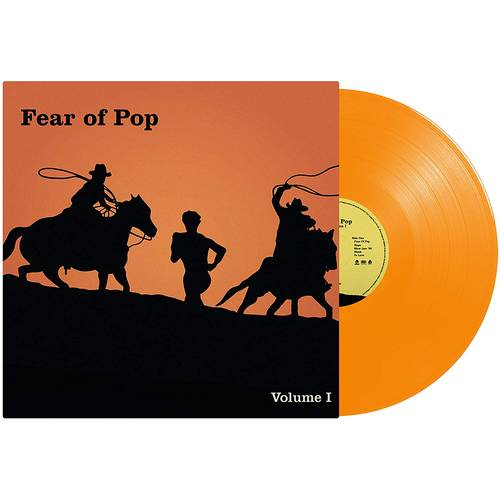 Fear of Pop, Vol. 1 [20th Anniversary Orange LP]