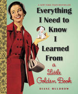 Book - Everything I Need To Know I Learned From a Little Golden Book