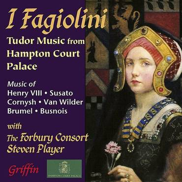 I Fagiolini - Tudor Music From Hampton Court Palace