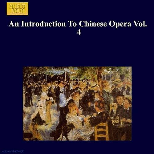 Intro. To Chinese Opera Vol. 4