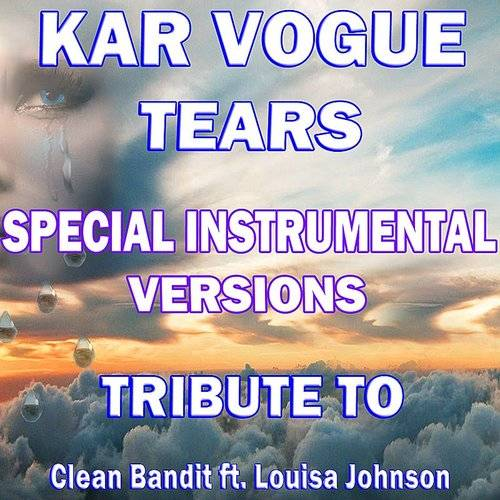 Tears (Special Instrumental Versions) [Tribute To Clean Bandit Feat. Louisa Johnson]