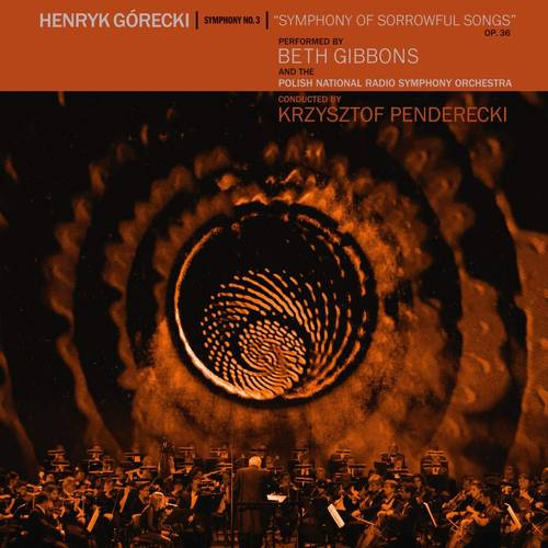 Henryk Gorecki: Symphony No. 3 (Symphony Of Sorrowful Songs) [Indie Exclusive Limited Edition LP]