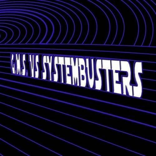 G.M.S. Vs. Systembusters
