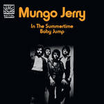 "Mungo Jerry - ""In The Summertime""/""Baby Jump"""