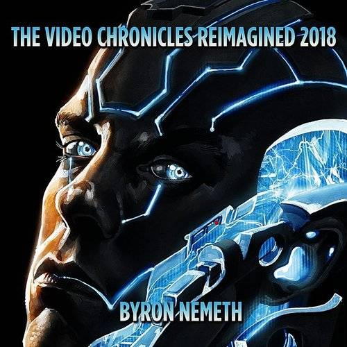 The Video Chronicles Reimagined 2018