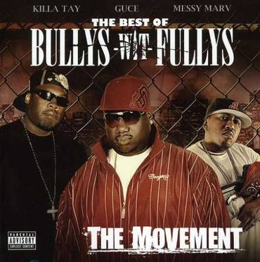 The Best Of Bullys-Wit-Fullys: The Movement