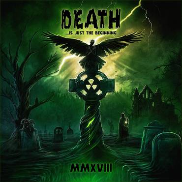 Death...Is Just The Beginning MMXVIII