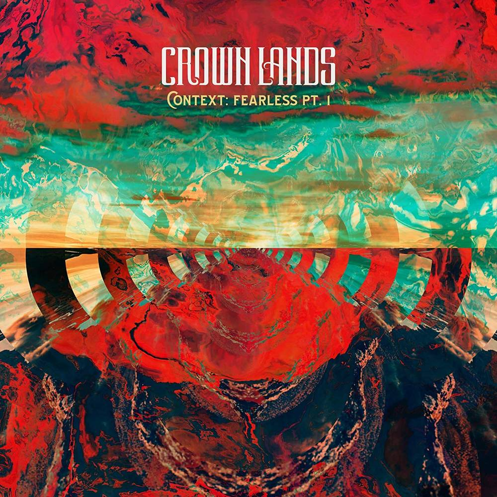 Crown Lands - Context: Fearless Pt. I / Right Way Back [10in Single]