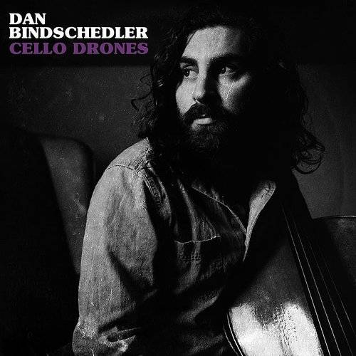 Dan Bindschedler - Cello Drones | Young Ones Records