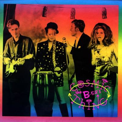 The B-52's - Cosmic Thing