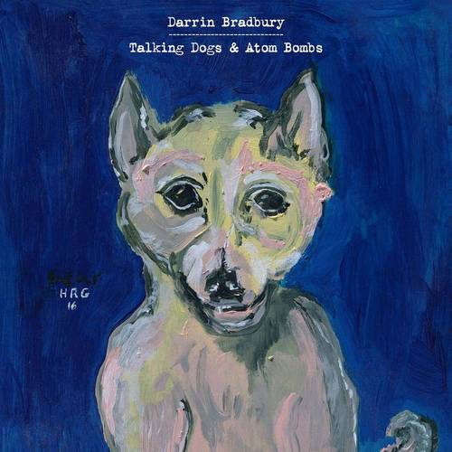 Talking Dogs & Atom Bombs [LP]
