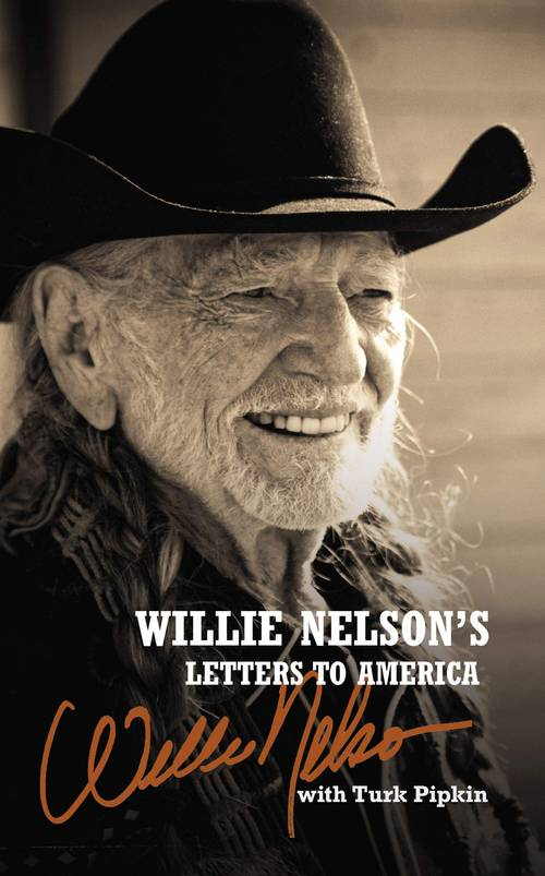 Willie Nelson with Turk Pipkin - Willie Nelson's Letters To America [Hardcover]
