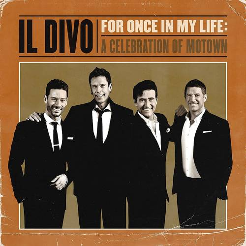 Il Divo - For Once In My Life: A Celebration Of Motown