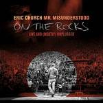 Eric Church - Mr. Misunderstood On The Rocks: Live And (Mostly) Unplugged