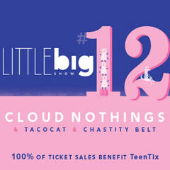 Win Tickets To Little Big Show #12 w/Cloud Nothings!