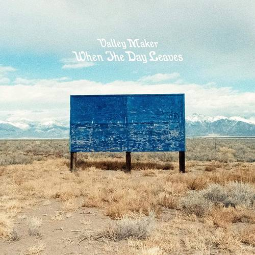 Valley Maker - When The Day Leaves