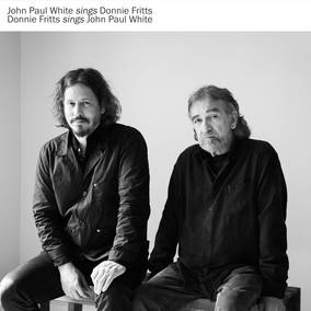 John Paul White Sings Donnie Fritts, Donnie Fritts Sings John Paul White