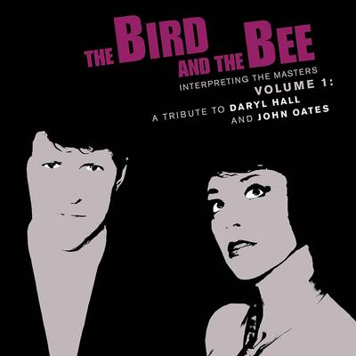 The Bird And The Bee - Interpreting the Masters Volume 1: A Tribute To Daryl Hall and John Oates [LP]
