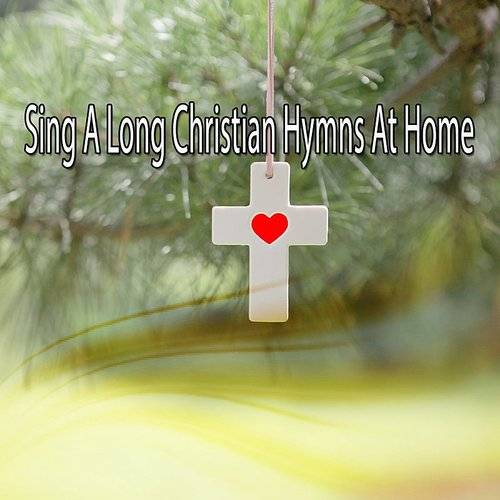 Sing A Long Christian Hymns At Home