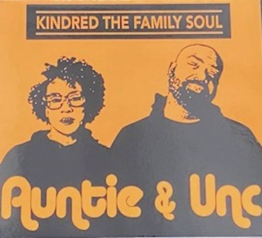 Kindred The Family Soul - Auntie & Unc