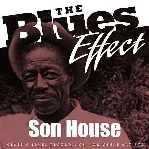 The Blues Effect - Son House