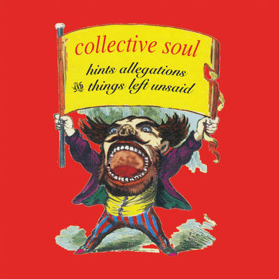 Collective Soul - Hints, Allegations and Things Left Unsaid