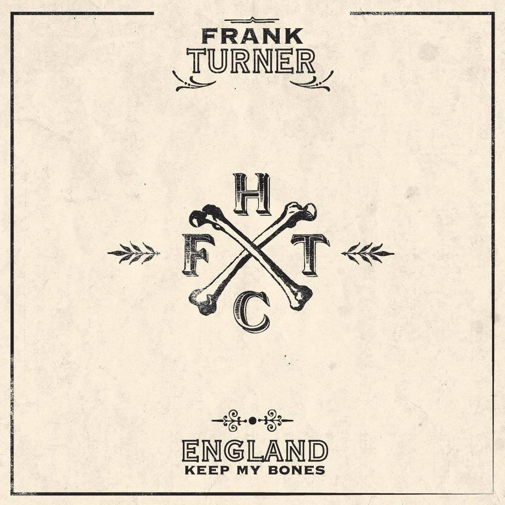 Frank Turner - England Keep My Bones: Tenth Anniversary Edition [2LP]