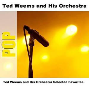 Ted Weems And His Orchestra Selected Favorites