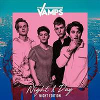 The Vamps - Night & Day [Night Editon]