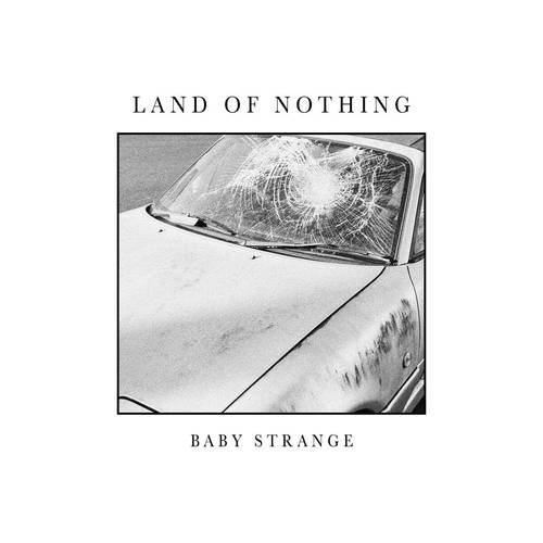 Baby Strange - Land Of Nothing EP [Indie Exclusive Limited Edition White Vinyl]