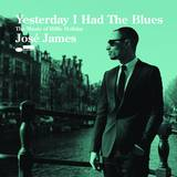 Jose James - Yesterday I Had The Blues: The Music Of Billie Holiday