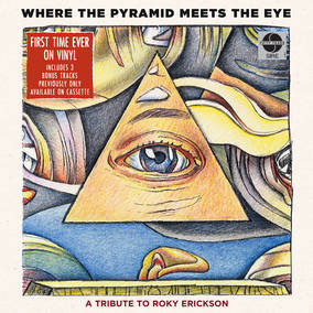 Where The Pyramid Meets The Eye--A Tribute To Roky Erickson