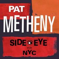 Pat Metheny - Side-Eye NYC (V1.IV) [LP]