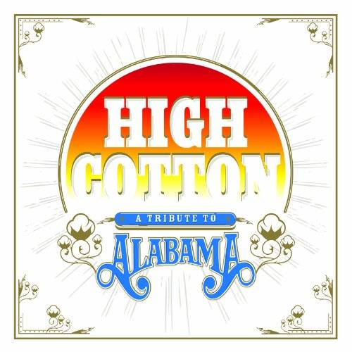 High Cotton: A Tribute To Alabama