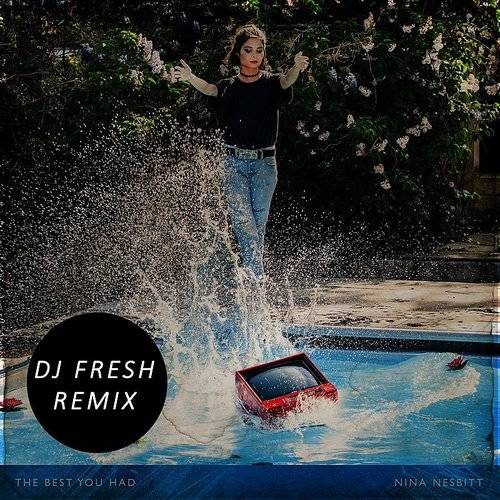 The Best You Had (DJ Fresh Remix) - Single