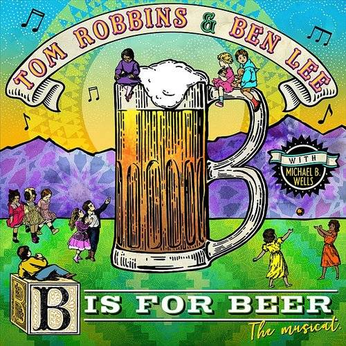 B Is For Beer: The Musical